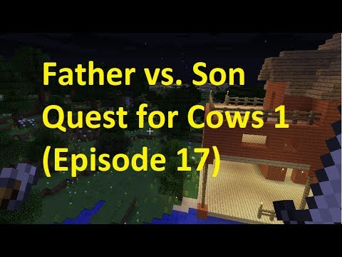 Father vs. Son Quest for Cows 1 (Episode 17)