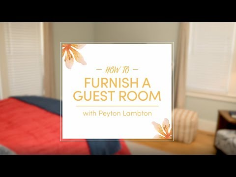 How to Furnish a Guest Room