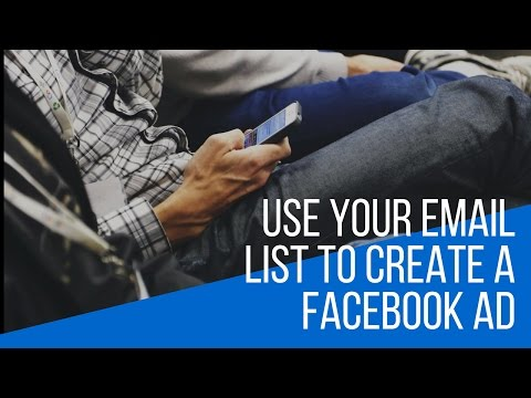 Use Your Email List To Create A Facebook Ad