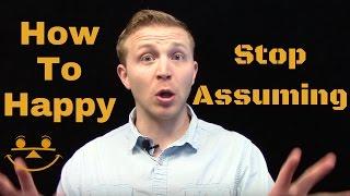 Effective Communication: Stop Making Assumptions