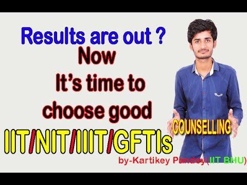 COUNSELLING TIPS FOR IIT/NIT/IIIT/GFTIs 2017 ||by-Kartikey pandey(IIT BHU)