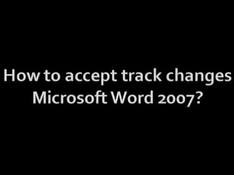 How to accept track changes Microsoft Word 2007?