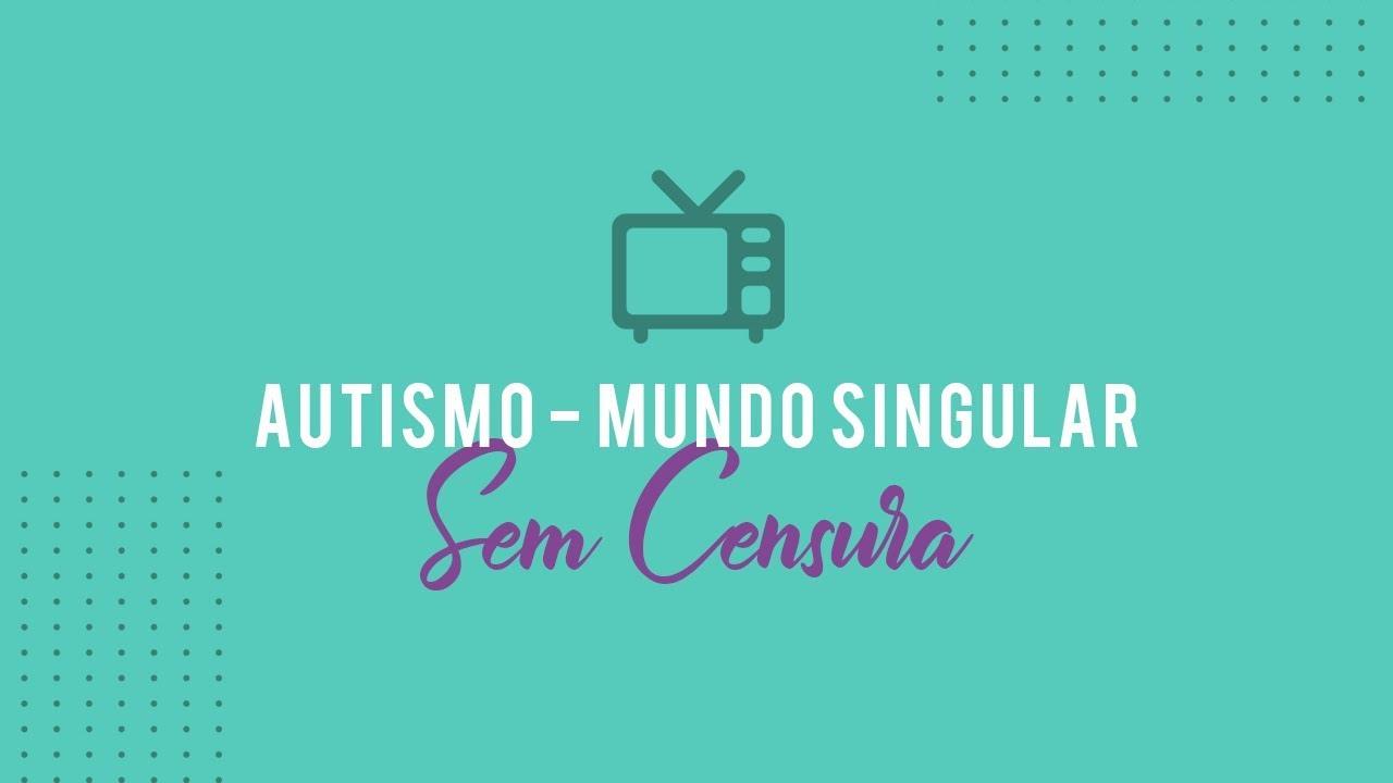 Dra Ana Beatriz B Silva - Autismo - Sem Censura - Mundo Singular