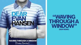 Dear Evan Hansen - Waving Through A Window (DJLW Remix)