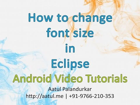 How to Change Font Size in Eclipse