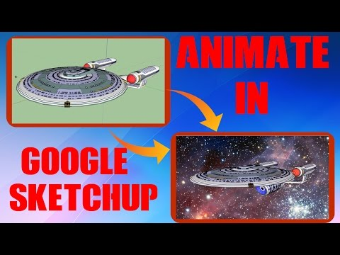 How to use Google Sketchup to animate (Tutorial)