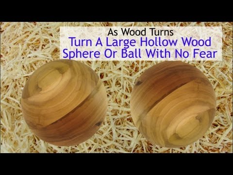 Turn A Large Hollow Wood Sphere Or Ball With No Fear