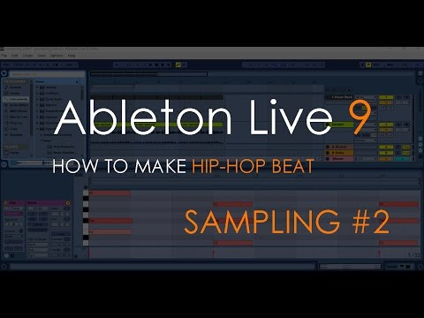 How to Make Hip-Hop Beat | Sampling #2 | Ableton Live 9 Tutorial