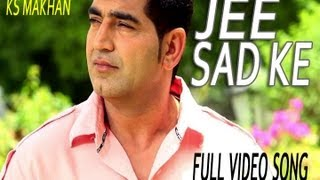 KS Makhan - Jee Sad Ke Official Video From Album Saiyaan