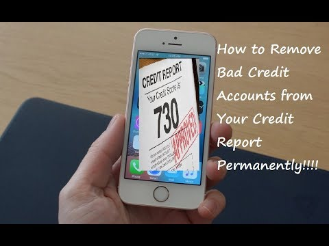 How to Remove Bad Credit Accounts from Your Credit Report Permanently