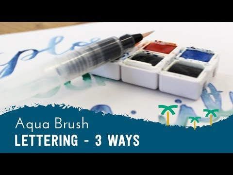 Water Brush Pen Lettering  - HOW TO USE: Aqua Brush Calligraphy - 3 Ways | Stationery Island