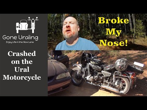Broke my Nose - Ural Motorcycle Accident