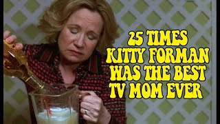 25 Times Kitty Forman Was The Best TV Mom Ever