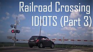 Railroad Crossing IDIOTS 3
