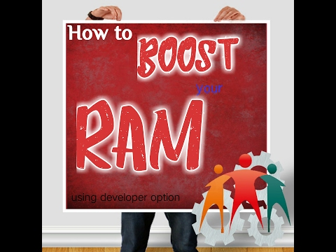 How to BOOST the RAM using developer option