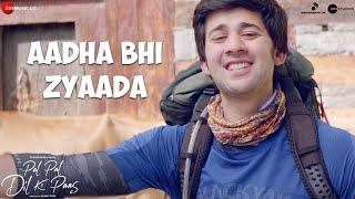 Aadha Bhi Zyaada - Pal Pal Dil Ke Paas | Sunny Deol,Karan Deol,Sahher | Sachet-Parampara |Rishi Rich