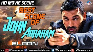 John Abraham Best Action Scene | Hindi Movies | Elaan | Bollywood Movie Scenes | John Abraham Movies