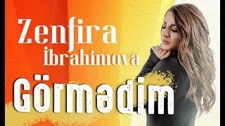 Zenfira İbrahimova - Görmedim 2019