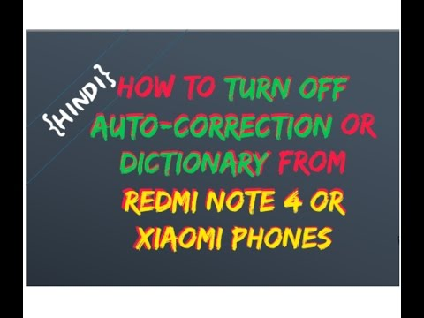 How to turn off auto correction or dictionary in redmi note 4 or Xiaomi Phones