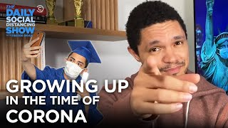 Growing Up in the Time of Corona | The Daily Social Distancing Show