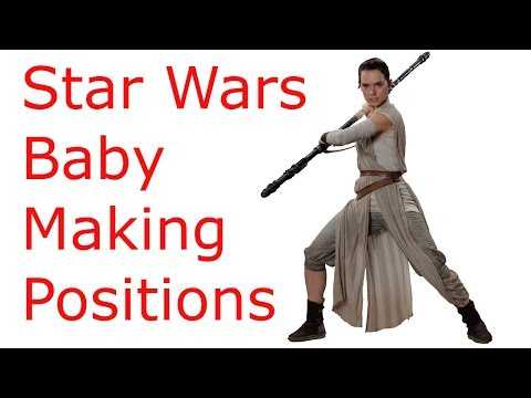 Star wars baby Making Positions: How to make a baby with 4 positions (ttc)