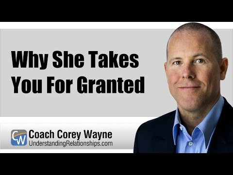 Why She Takes You For Granted