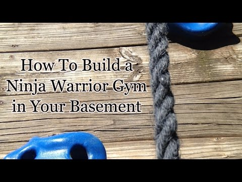 How to Build a Ninja Warrior Gym in Your Basement