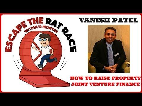 Escape The Rat Race: Vanish Patel,  How To Raise Property Joint Venture Finance