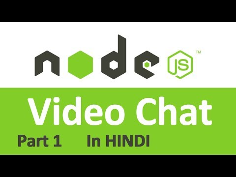 Video Chat in Node js || (All Node js solution ) in hindi part 1
