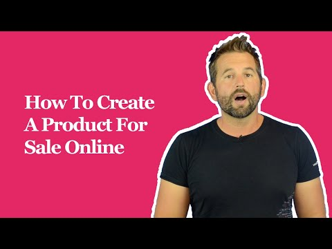 How To Create A Product For Sale Online