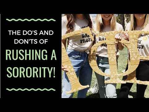 The Dos and Don'ts of Rushing a Sorority | Rules & Tips for Sorority Life