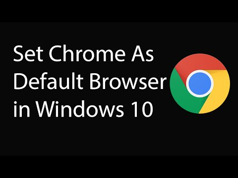 How To Set Google Chrome as Your Default Browser in WIndows 10 ?