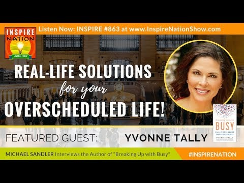 🌟 YVONNE TALLY: How to Make More Time for What Matters Most!   Breaking Up with Busy