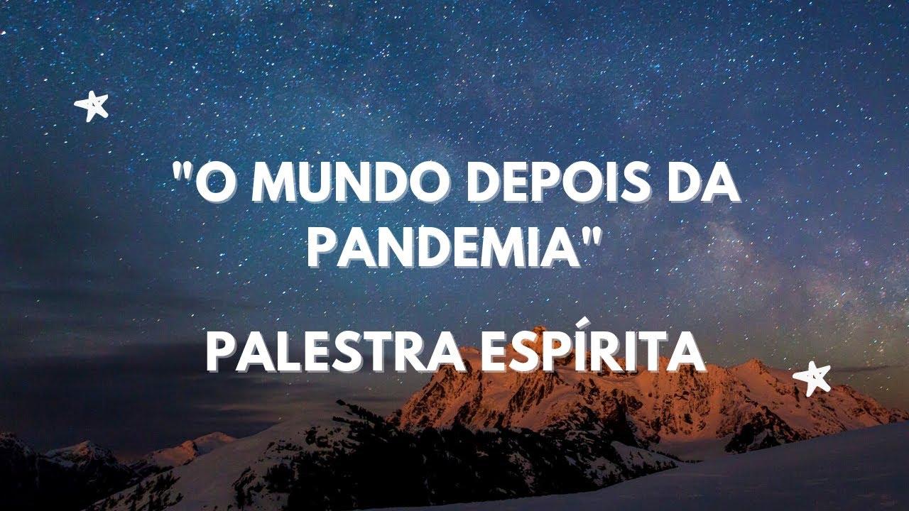 O mundo depois da pandemia - Palestra Espírita