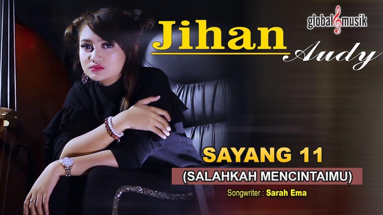 Sayang 11 (Salahkah Mencintaimu) - Jihan Audy