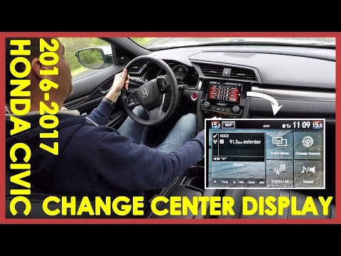 HOW TO CHANGE HONDA CIVIC CENTER CONSOLE  DISPLAY (2016-2017)