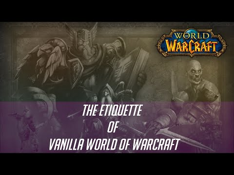 The Etiquette of Vanilla World of Warcraft