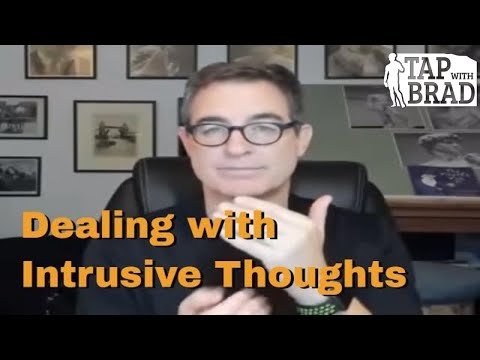 Dealing with Intrusive Thoughts - Tapping with Brad Yates