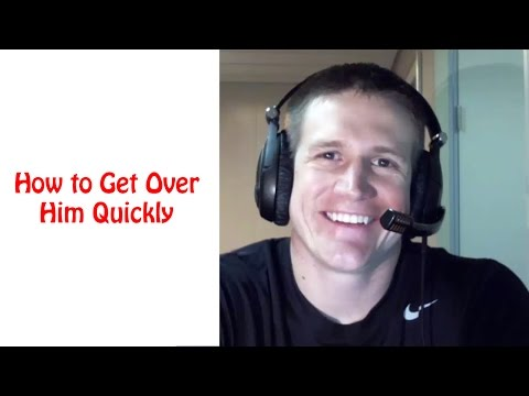 how to get over him quickly