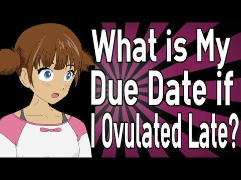 What is My Due Date if I Ovulated Late?