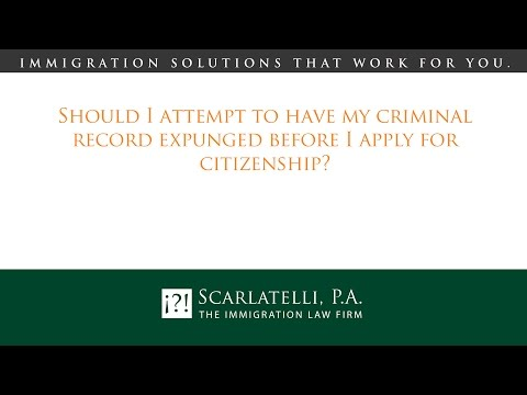Should I attempt to have my criminal record expunged before I apply for citizenship?