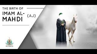 The Birth of Imam Al-Mahdi (atf)