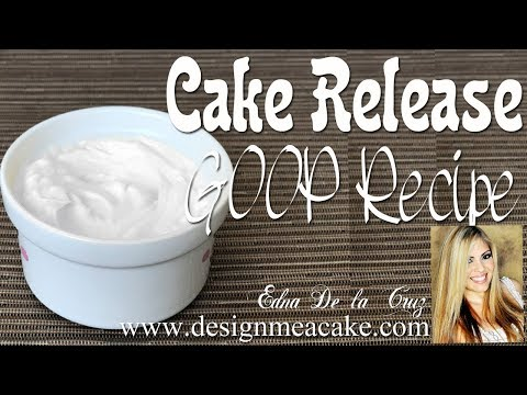 Cake Basics- Goop, Cake Release Recipe