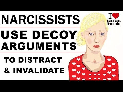 Narcissists Use Decoy Arguments to Invalidate and Distract The Target