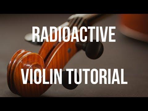 Violin Tutorial: Radioactive