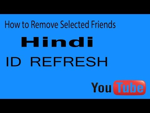 How to remove selected friends of FB || ID Refresh || हिंदी