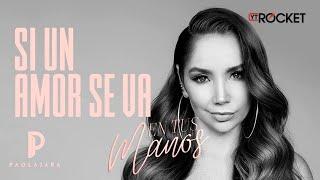 Si Un Amor Se Va - Paola Jara | Video Letra