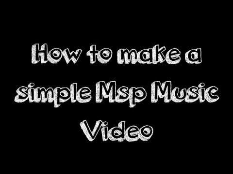 How to make a simple Msp music video on WLMM
