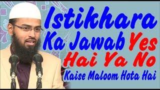 Istikhara Ka Jawab Yes Hai Ya No Ye Kaise Maloom Hota Hai By Adv. Faiz Syed