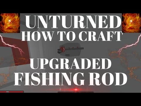 unturned how to make upgraded fishing rod/pole